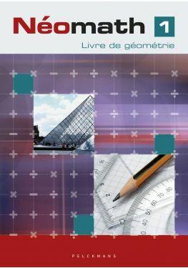Néomath 1 Livre de géométrie (Pelckmans Portail inclus)